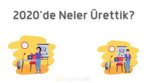 Mobiler.dev 2020 Özeti - Sayılarla 2020