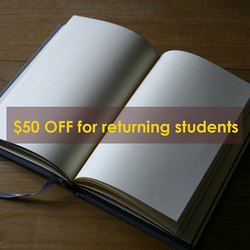 ($50 OFF for returning students)Link will be sent if you are a returning student