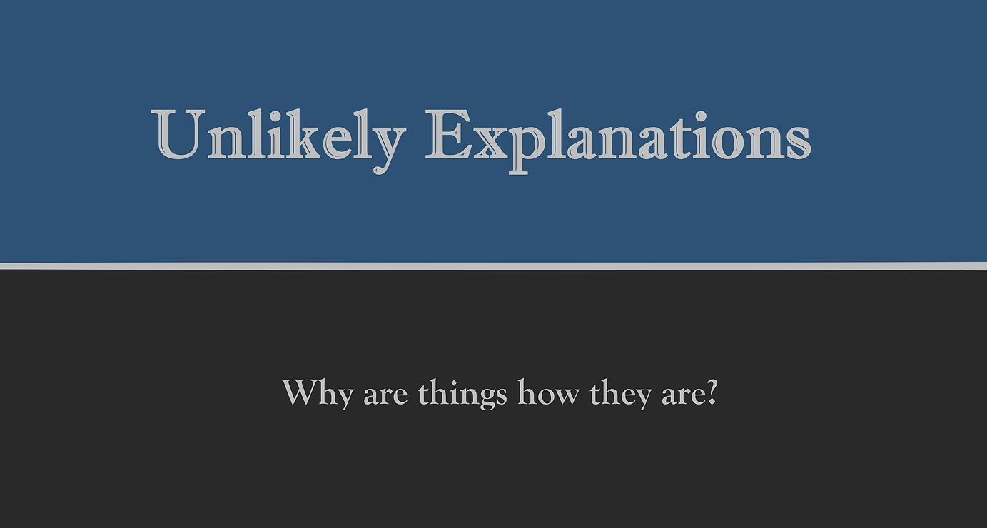 unlikelyexplanations5 (2).png