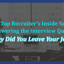 """13 Unique Ways to Answer """"Why Did You Leave Your Job?"""" [HRCap Career Development]"""