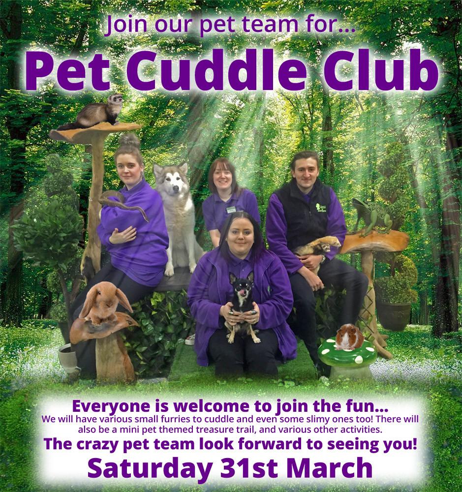 Pet Cuddle club coming 31/02/18