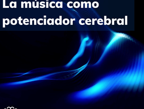 La música como potenciador musical