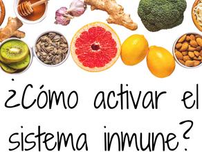 ¿Cómo activar el sistema inmune?
