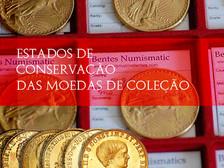 O grau de conservação das moedas
