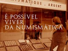É possível viver da Numismática?