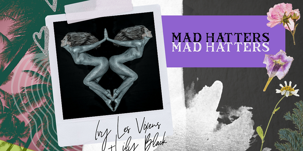 MIXIN' WITH VIXENS x Mad Hatters