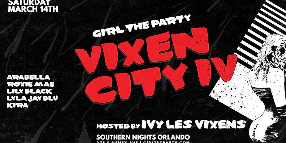 VIXEN CITY IV @ Girl The Party