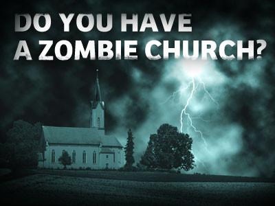 Zombie Apocalypse in the Church!
