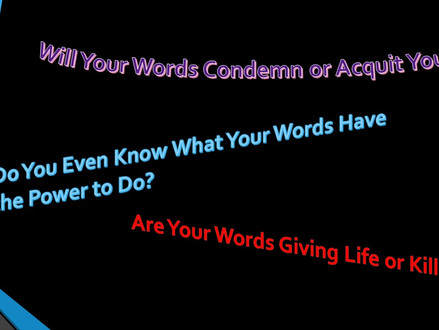 WORDS – Life & Death Are in Them
