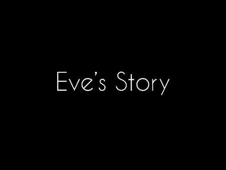 Eve's Story