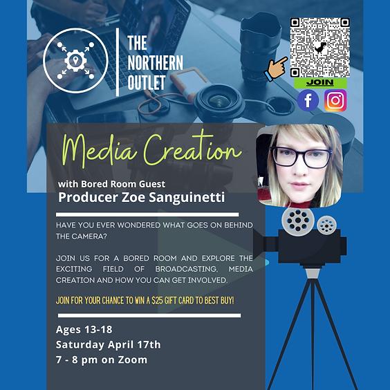 Media Creation Presented by Zoe Sanguinetti