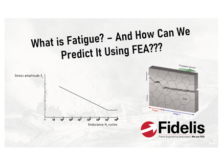 What is Fatigue?  And How Can We Predict It Using FEA?