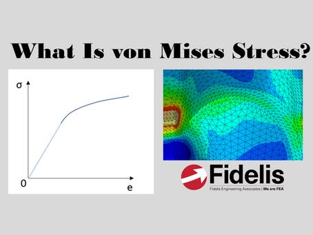 What Is von Mises Stress?