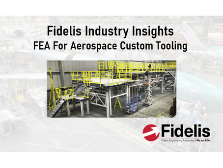 Fidelis Industry Insights - FEA For Aerospace Custom Tooling - Structural