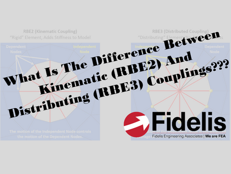 What Is The Difference Between A Kinematic (RBE2) And A Distributing (RBE3) Coupling In FEA?