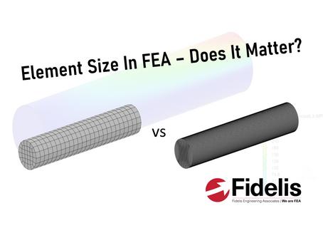 Element Size In FEA - Does It Matter?