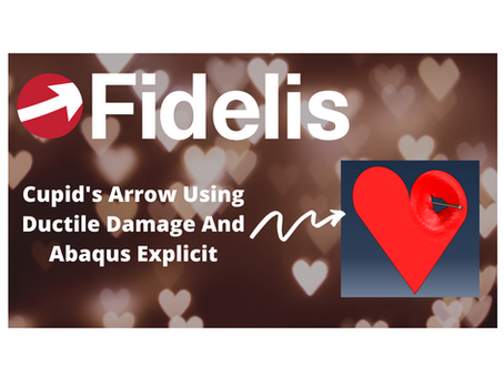 ABAQUS Explicit with Ductile Damage - Cupid's Arrow - Fidelis Fun Features