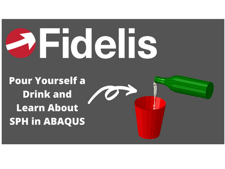 ABAQUS Smoothed Particle Hydrodynamics (SPH) Tutorial - Beer Pour Simulation - Fidelis Fun Features
