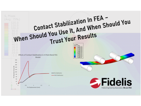 Contact Stabilization In FEA – When Should You Use It, And When Should You Trust Your Results?