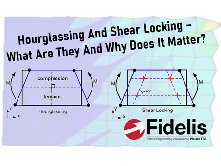 Hourglassing and Shear Locking - What Are They And Why Does It Matter?