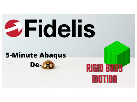 5-Minute Abaqus Debug - Numerical Singularities and Rigid Body Motion - Fidelis Features
