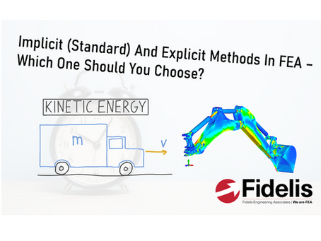Implicit (Standard) And Explicit Methods In FEA – Which One Should You Choose?
