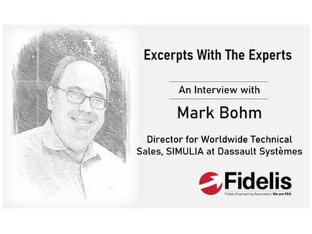 Fidelis' Excerpts With The Experts - Mark Bohm of Dassault Systèmes