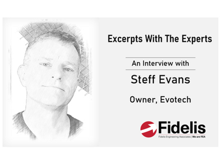 Fidelis' Excerpts With The Experts - Steff Evans of Evotech