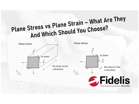 Plane Stress vs Plane Strain - What Are They And Which Should You Choose?