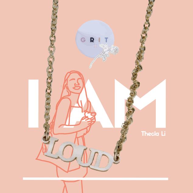 "Campaign Series I am ""Loud"" by Thecla Li // GRIT BIOLA"