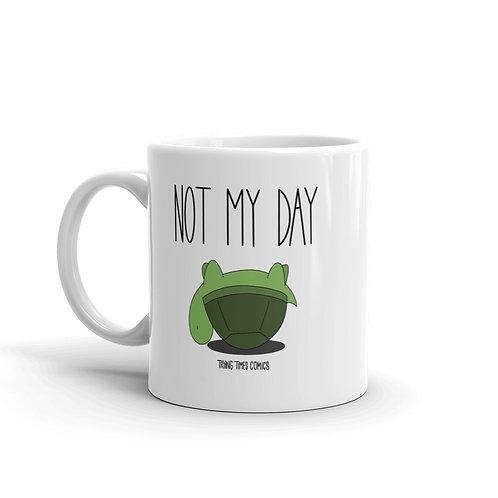 Not My Day - Mug