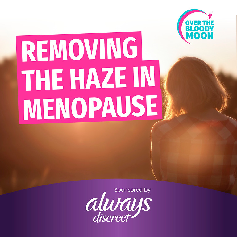 """2. """"Removing The Haze in Menopause"""" Masterclass ONLINE EVENT - WED, 08 SEP"""