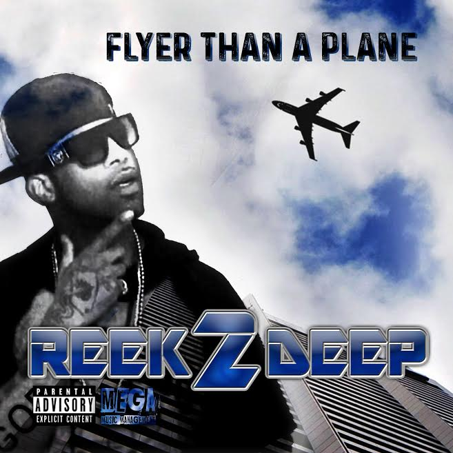 REEK2DEEP - Flyer Than A Plane - Album Cover Art