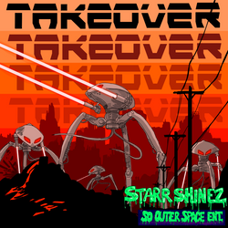 """Take Over"" By Starr Shinez"