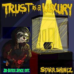 """""""Trust is a Luxury"""" by Starr Shinez"""