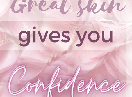 Confidence in great, healthy, skin