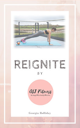 Reignite: 8 Week Body, Mind & Soul Transformation Guide