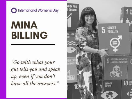 Celebrating Inspirational Women: Mina Billing