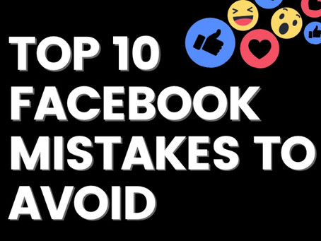 Top 10 Facebook mistakes to avoid