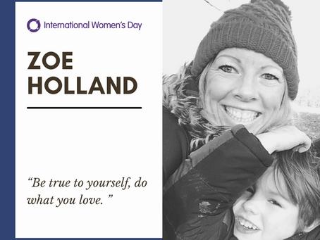 Celebrating Inspirational Women : Zoe Holland