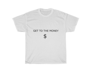 Get To The Money Tee