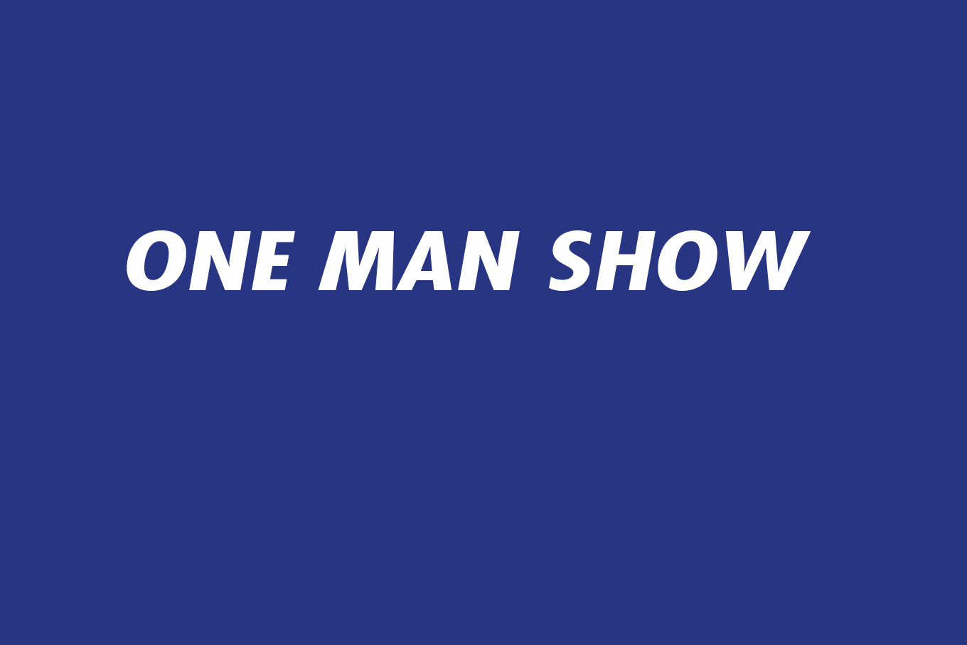 00 one man show