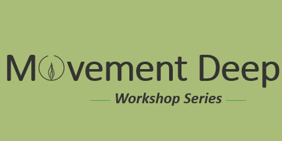 Movement Deep I - Workshop Series