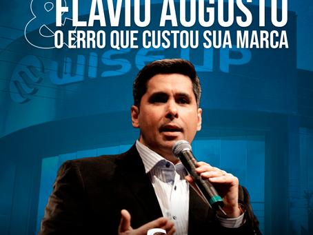 Flávio Augusto e o erro que custou sua marca