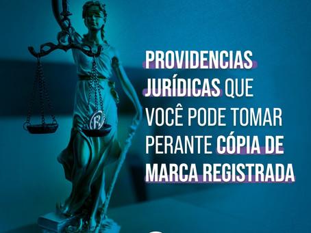 Providências jurídicas que você pode tomar caso alguém copie sua marca registrada