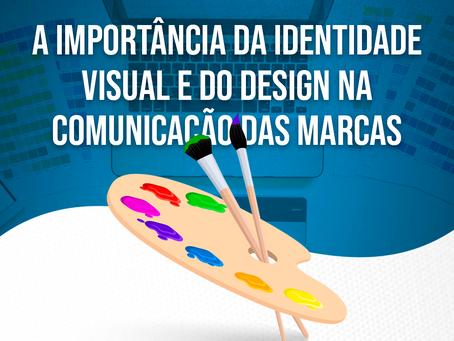 A importância da identidade visual e do design na comunicação das marcas