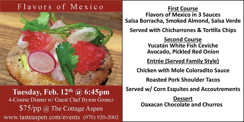 """Dinner """"Flavors of Mexico"""" 2/12"""