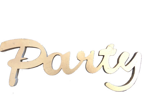 """""""Party"""" Wood Sign"""