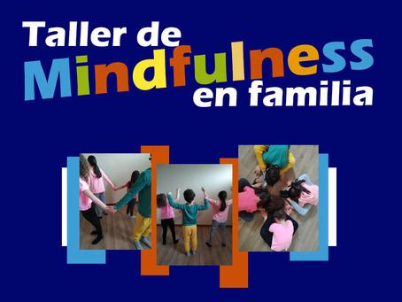 TALLER DE MINDFULNESS CON LA FAMILIA PARA NIÑOS DE 4 A 12 AÑOS.(Taller presencial, grupos reducidos)