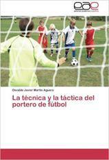 Capa do livro la tecnica y la tactica del portero de futbol